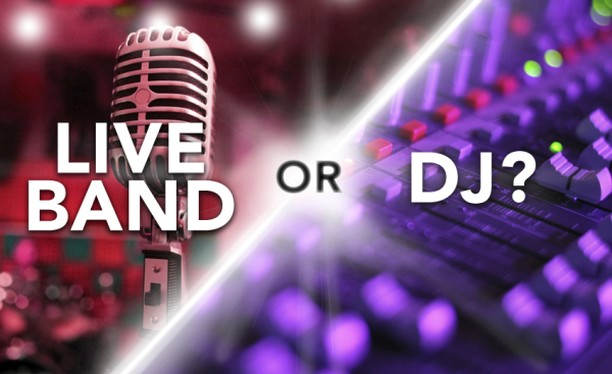 live band or a DJ for your events